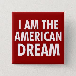 I Am The American Dream 15 Cm Square Badge