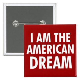 I Am The American Dream Pins