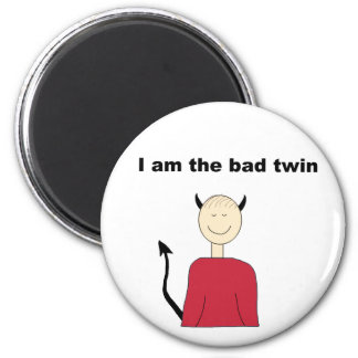 I Am The Bad Twin Magnet