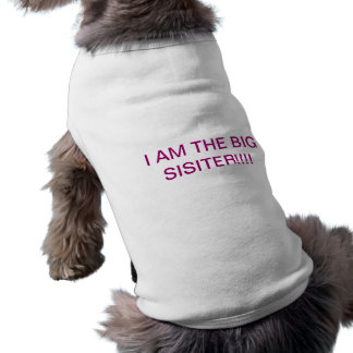 I AM THE BIG SISITER!!!! SLEEVELESS DOG SHIRT