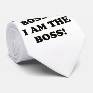 I Am The Boss Tie