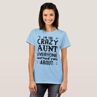 I am the Crazy Aunt!! T-Shirt