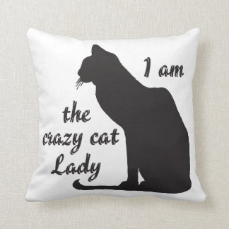 I AM THE CRAZY CAT LADY PILLOW