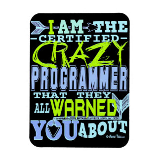 I am the Crazy Programmer Magnet