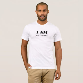 I am the Evidence (tm) Male Tee