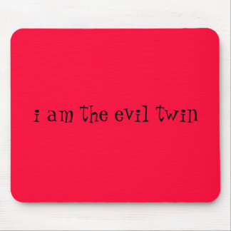 i am the evil twin mouse pad