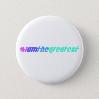 I Am The Greatest Button