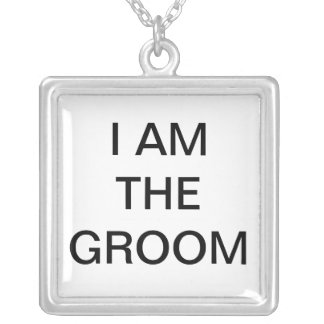 I AM THE GROOM Necklance Silver Plated Necklace