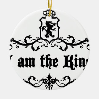 I am The King Ceramic Ornament