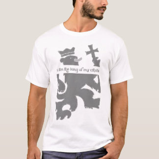 I am the king of my castle T-Shirt