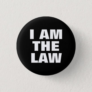 I Am the Law 3 Cm Round Badge