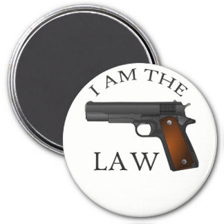I am the law with a hand gun magnet