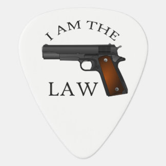 I am the law with a hand gun plectrum