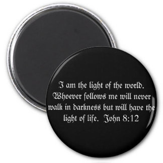 I am the light of the world.  Whoever follows m... 6 Cm Round Magnet