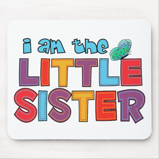 I am the Little Sister Butterfly Mouse Pad