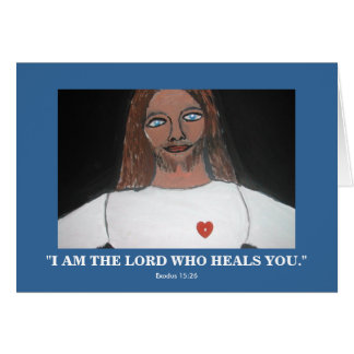 """I AM THE LORD WHO HEALS YOU"" CARD"