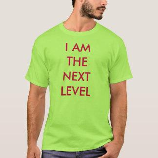 I AM THE NEXT LEVEL T-Shirt