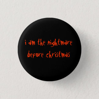 I am the nightmare before christmas 3 cm round badge