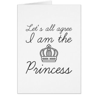 I Am The Princess Card