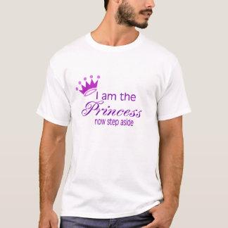 I Am The Princess... T-Shirt