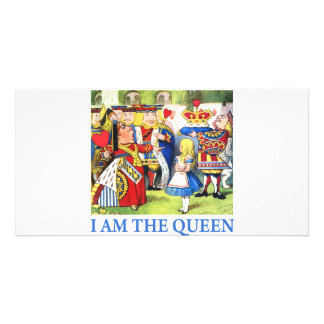 I AM THE QUEEN OF WONDERLAND CUSTOMIZED PHOTO CARD