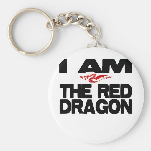 I Am the Red Dragon Key Chains