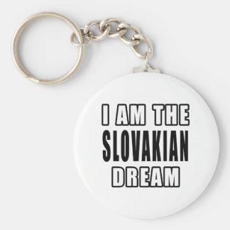 I am the Slovakian Dream Key Ring