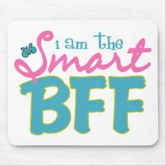 I am the Smart BFF Mouse Pad