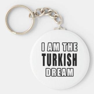 I am the Turkish Dream Key Chain