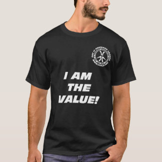 I Am the Value! Blk T-shirt