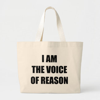 I Am The Voice Of Reason Canvas Bag