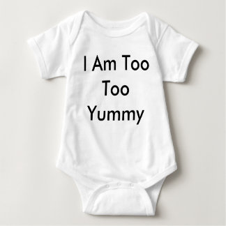 I Am Too Too Yummy Baby Snappy Body Suit Baby Bodysuit