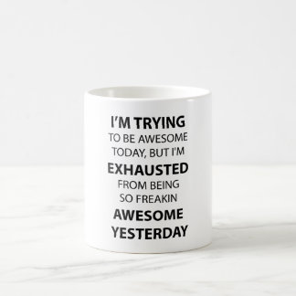 I Am Trying to Be Awesome Coffee Mug