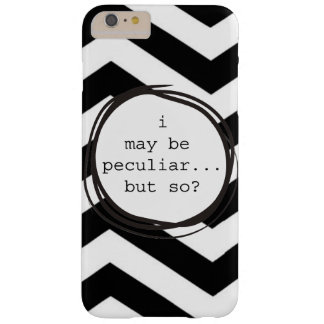 I am very peculiar barely there iPhone 6 plus case
