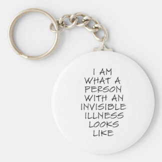 I am what a person with an invisible illness looks basic round button key ring