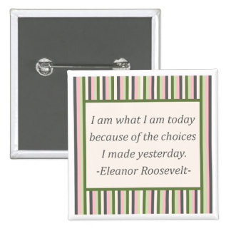 I am what I am today Pinback Buttons