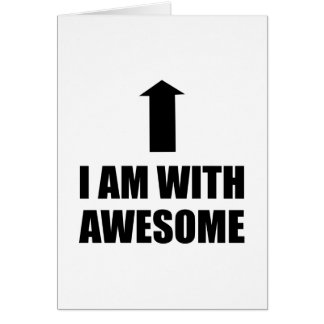 I Am With Awesome Card