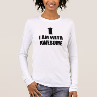 I Am With Awesome Long Sleeve T-Shirt