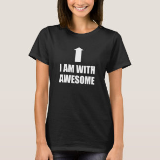 I Am With Awesome T-Shirt