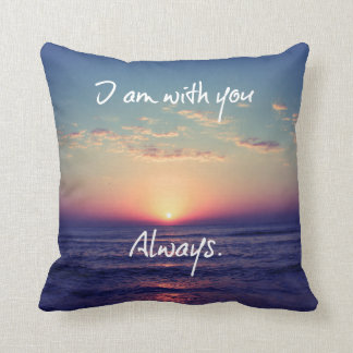 I am with you Always Bible Verse Cushion