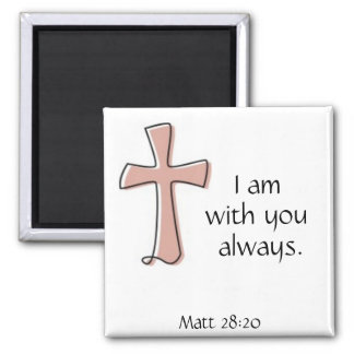 I am with you always matthew 28:20 square magnet
