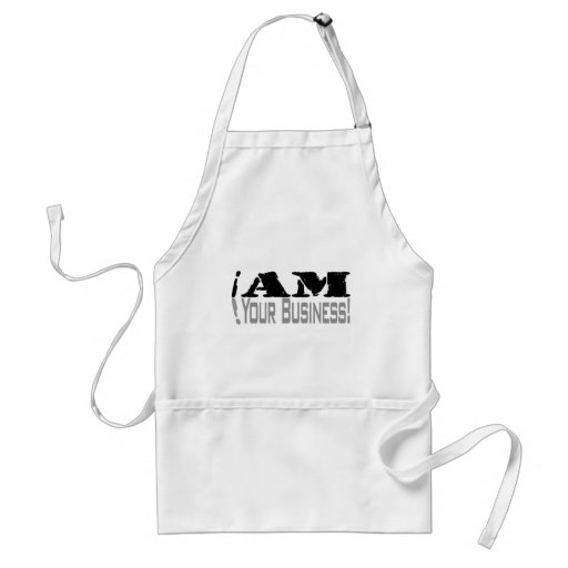 I Am Your Business Aprons