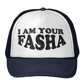 I Am Your Fasha - Fathers Day Cap