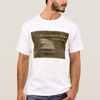 I am your Gremlin of Love T-Shirt