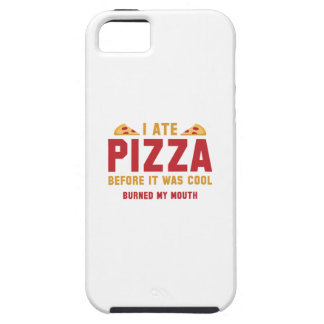 I Ate Pizza Before It Was Cool iPhone 5 Case