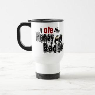 I ATE the Honey Badger Travel Mug