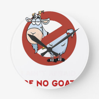 I aunt no goat funny round clock