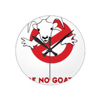I aunt no goat round clock