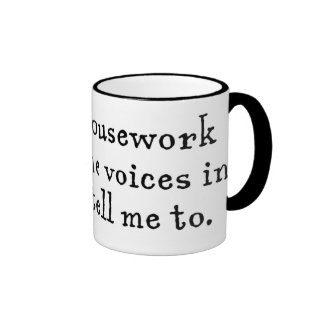 I avoid housework because mug