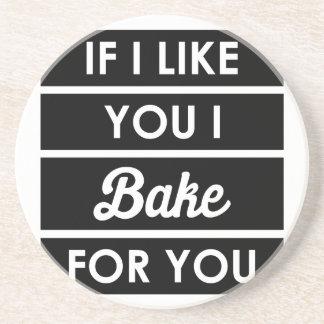I Bake For You Coaster
